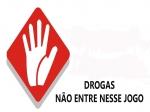PARTICIPE DA CAMPANHA DROGAS, NÃO ENTRE NESSE JOGO