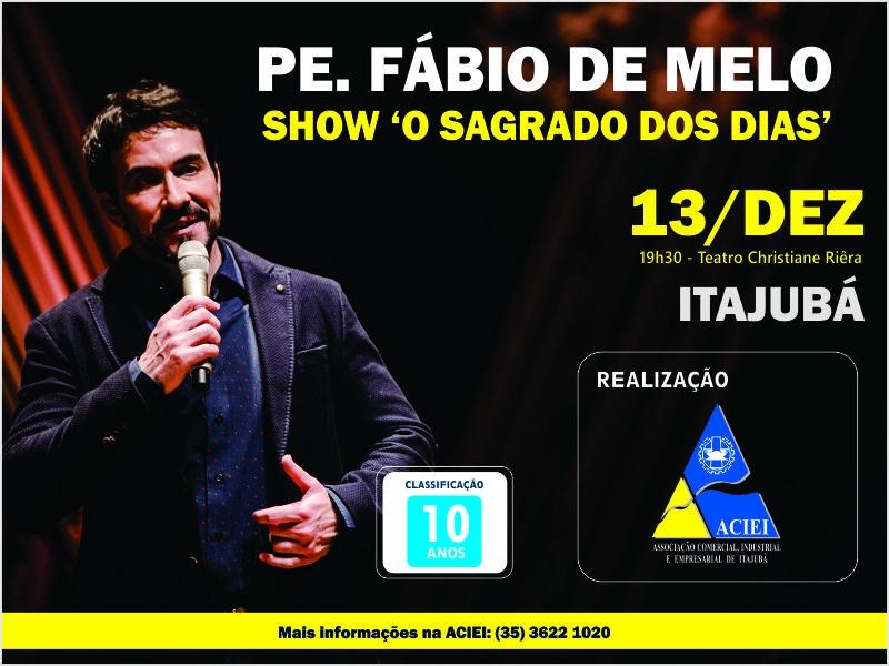 SHOW O SAGRADO DOS DIAS COM PADRE FÁBIO DE MELO